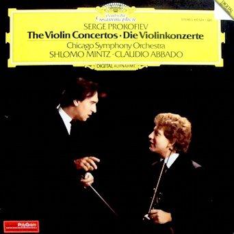 Prokofiev / The Violin Concertos / Chicago Symphony Orchestra / Shlomo Mintz, Violin / Claudio Abbado, Conductor ()
