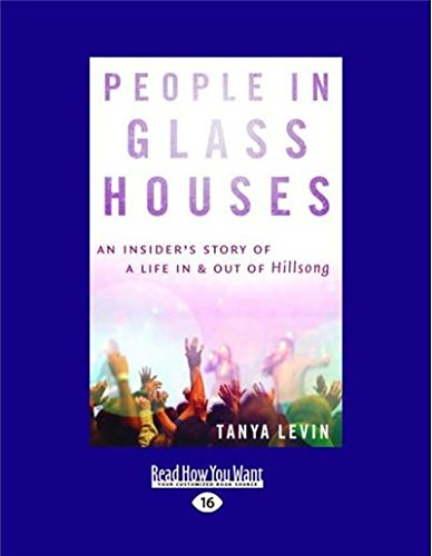 People In Glass Houses: An insider's story of a life in and out of Hillsong PDF