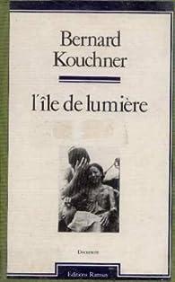 L'ile de lumiere par Bernard Kouchner
