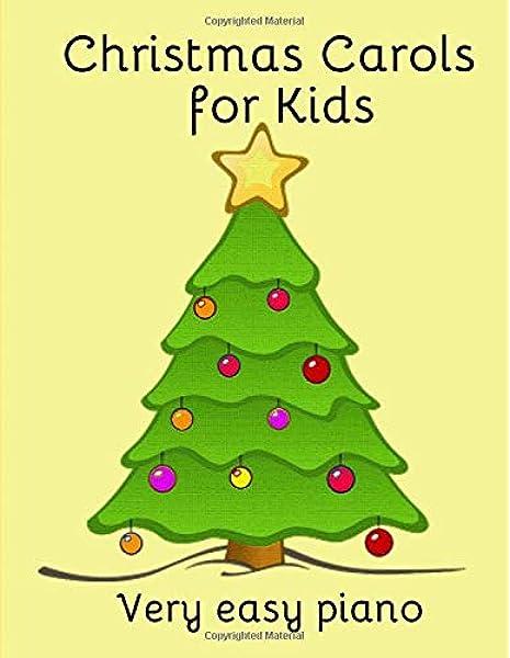 Amazon Com Christmas Carols For Kids Popular Carols Arranged For Easy Piano 9781503079243 Milnes Heather Books