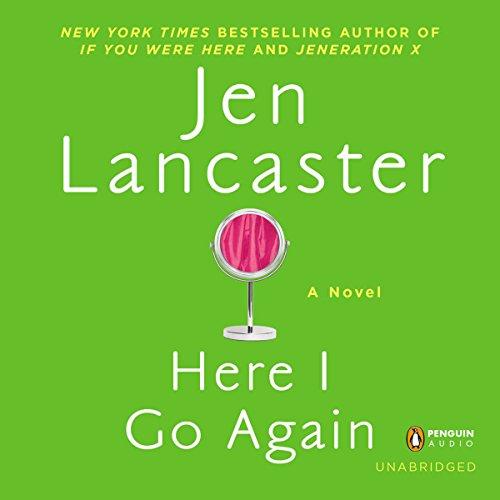 Here I Go Again: A Novel