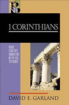 1 Corinthians (Baker Exegetical Commentary on the New Testament) by [Garland, David E.]
