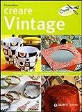 Creare vintage. Ediz. illustrata
