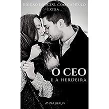 O CEO E A Herdeira: Edição Especial com Capítulo Extra
