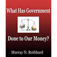 What Has Government Done to Our Money? (English Edition)