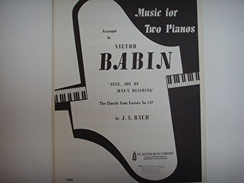 J. S. Bach Jesu, Joy of Man's Desiring Arranged by Victor Babin - Duet Music for Two Pianos ()