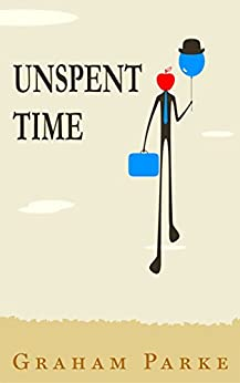 Unspent Time by [Parke, Graham]