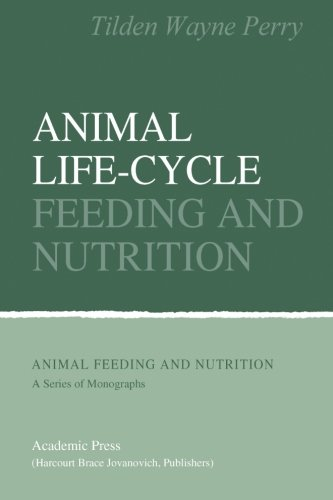 Animal Life-cycle Feeding and Nutrition -  Tilden Wayne Perry, Paperback