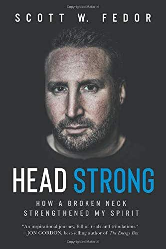 Head Strong: How a Broken Neck Strengthened My Spirit