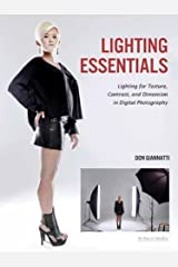 Lighting Essentials: Lighting for Texture, Contrast, and Dimension in Digital Photography by Don Giannatti (2012-04-01) Paperback