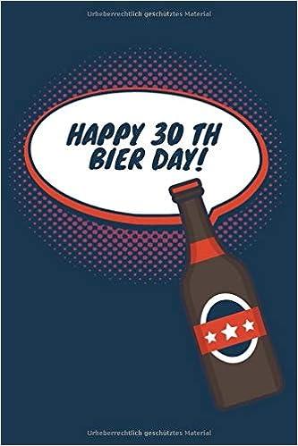 Amazoncom Happy 30 Th Bier Day Witziges Geschenk Zum 30
