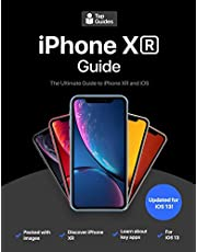 iPhone XR Guide: The Ultimate Guide to iPhone XR and iOS 12