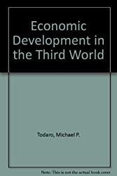 Economic Development in the Third World: An Introduction to Problems and Policies in a Global Perspective