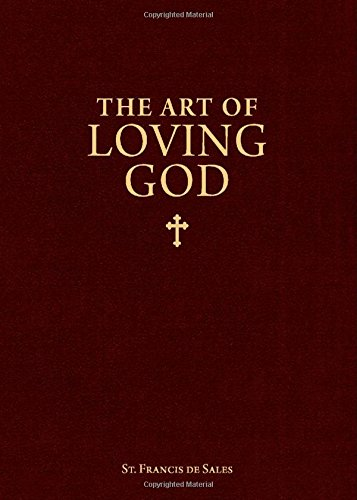 Loving Life (The Art of Loving God: Simple Virtues for the Christian Life)