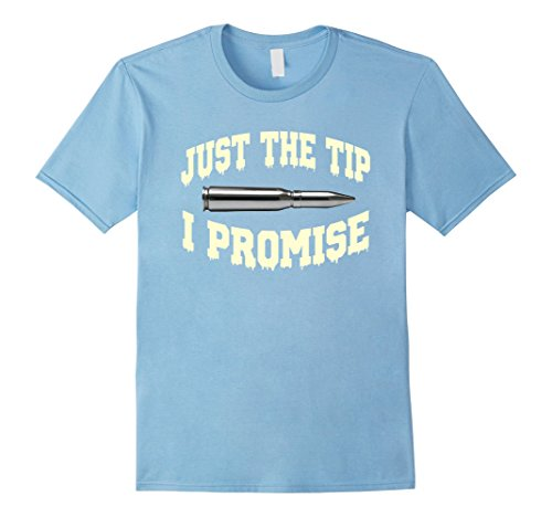 Mens Just The Tip I Promise Funny Tee shirt for Gun owner Medium Baby (Funny Tips For Halloween)