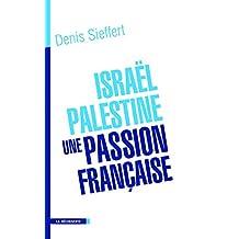 Israël-Palestine: une passion française