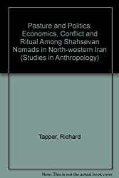 Pasture and Politics: Economics, Conflict and Ritual Among Shahsevan Nomads in North-western Iran