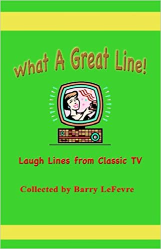 Read online What a Great Line! Laugh Lines from Classic TV PDF, azw (Kindle), ePub