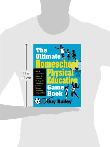 The Ultimate Homeschool Physical Education Game Book: Fun & Easy ...