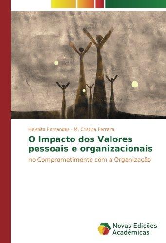 Read Online O Impacto dos Valores pessoais e organizacionais: no Comprometimento com a Organização (Portuguese Edition) pdf