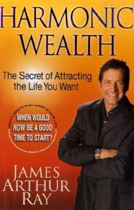 Harmonic Wealth: The Secret of Attracting the Life You Want PDF