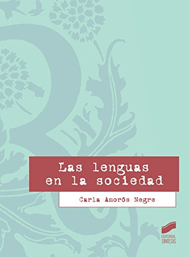 Descargar Libro Las Lenguas En La Sociedad Carla Amorós Negre