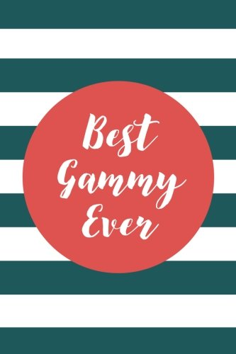 Download Best Gammy Ever (6x9 Journal): Lined Writing Notebook, 120 Pages – Preppy Grenadine Orange and Spruce Green Striped PDF