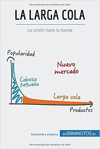 La larga cola: La unión hace la fuerza (Spanish Edition): 50Minutos.Es: 9782806285669: Amazon.com: Books