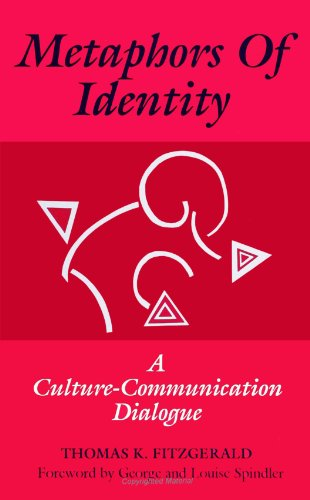 Metaphors of Identity: A Culture-Communication Dialogue (S U N Y Series in Human Communication Processes) (SUNY series,