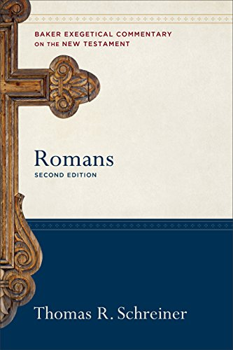 Romans (Baker Exegetical Commentary on the New Testament) Thomas R. Schreiner