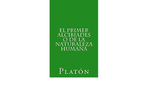 El primer Alcibiades o de la naturaleza humana eBook: Platón, Patricio de Azcárate: Amazon.es: Tienda Kindle
