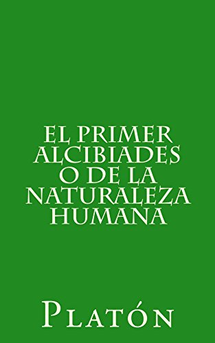 El primer Alcibiades o de la naturaleza humana eBook: Platón ...