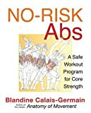 img - for Blandine Calais-Germain: No-Risk Abs : A Safe Workout Program for Core Strength (Paperback); 2011 Edition book / textbook / text book