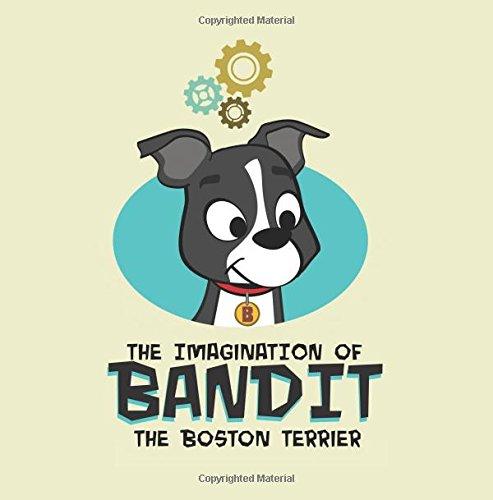 The Imagination of Bandit the Boston Terrier: Bandit vs. Vacuumonster (Volume 1) pdf epub