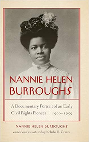 Image result for Kelisha B. Graves' Nannie Helen Burroughs: A Documentary Portrait of an Early Civil Rights Pioneer, 1900-1959