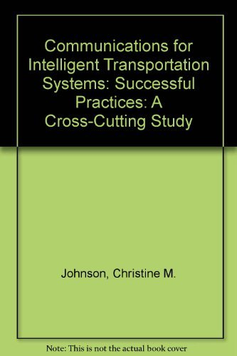 Communications for Intelligent Transportation Systems: Successful Practices: A Cross-Cutting Study ()