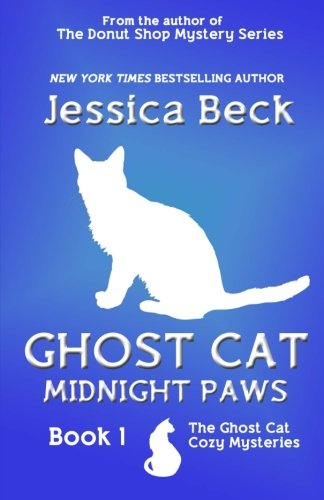 Ghost Cat: Midnight Paws (The Ghost Cat Cozy Mystery Series) pdf