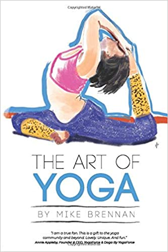 Amazon.com: The Art of Yoga (9781717750402): Mike Brennan: Books