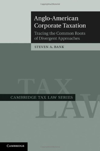 anglo-american-corporate-taxation-tracing-the-common-roots-of-divergent-approaches-cambridge-tax-law