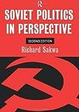 Soviet Politics - In Perspective, Sakwa, Richard, 0415071534