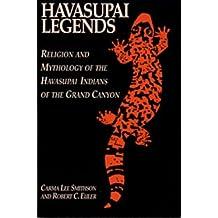 Havasupai Legends: Religion and Mythology of the Havasupai Indians of the Grand Canyon
