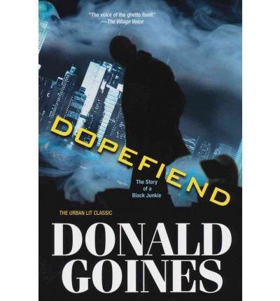 Download [ [ [ Dopefiend[ DOPEFIEND ] By Goines, Donald, Jr. ( Author )Dec-01-2011 Paperback pdf