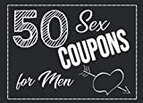 50 Sex Coupons For Men: 50th Birthday Gift For Men - Anniversary Gift For Him - Dirty Gift For Husband