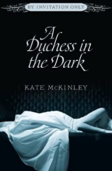 A Duchess in the Dark (By Invitation Only Book 1) by [McKinley, Kate]