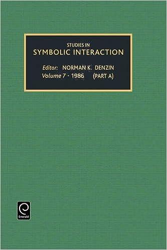 Studies in Symbolic Interaction: Vol 7 (Studies in Symbolic Interaction)