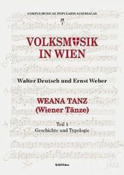 Weana Tanz (Wiener Tänze): Volksmusik in Wien. Teil 1: Geschichte und Typologie. Teil 2: Die Sammlung