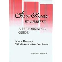 Faust/Romeo et Juliette: A Performance Guide