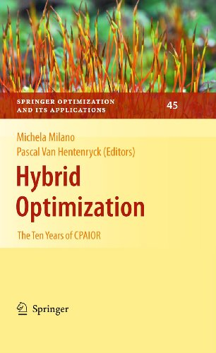 Hybrid Optimization: The Ten Years of CPAIOR by , Publisher : Springer