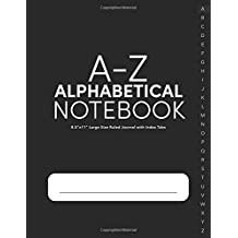 """A-Z Alphabetical Notebook 8.5""""x11"""" Large Size Ruled Journal with Index Tabs: Alphabetized Password Book & General Organizer"""