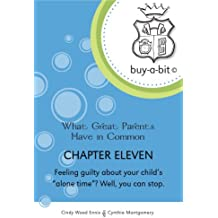 """buy-a-bit Chapter 11: Toddlers to Age 5ish ~ Feeling guilty about your child's """"alone time""""? Well, you can stop. (What Great Parents Have in Common)"""
